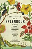 Curiosities and Splendour: An anthology of classic travel literature (Lonely Planet Travel Literature)