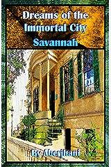 Dreams of the Immortal City Savannah Paperback