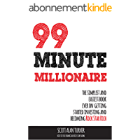 99 Minute Millionaire: The Simplest and Easiest Book Ever On Getting Started Investing And Becoming Rock Star Rich (English Edition)