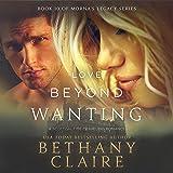 Love Beyond Wanting: A Scottish Time Travel Romance (Morna's Legacy Series, Volume 10)