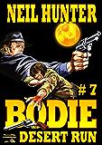 Desert Run (A Bodie the Stalker Western Book 7)