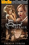 Secret Affair: (Lesbian, Victorian, International Second Chance Romance) (Historical Lesbian Romance Novels, Lesbian Fiction)