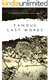 Famous Last Words: Book Two (Love After Death 2)