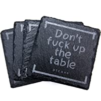 Absorbent Slate Stone Coasters for Drinks -Set of 4 - Don't Fuck Up The Table -Funny Housewarming Present Novelty- Black
