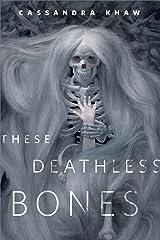 These Deathless Bones: A Tor.com Original Kindle Edition