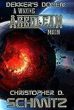 Dekker's Dozen: A Waxing Arbolean Moon