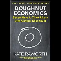 Doughnut Economics: Seven Ways to Think Like a 21st-Century Economist (English Edition)