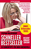 Schneller Bestseller – Bessere! Romane! Schreiben! 3: 53 Schreibtipps für Ihren Bucherfolg