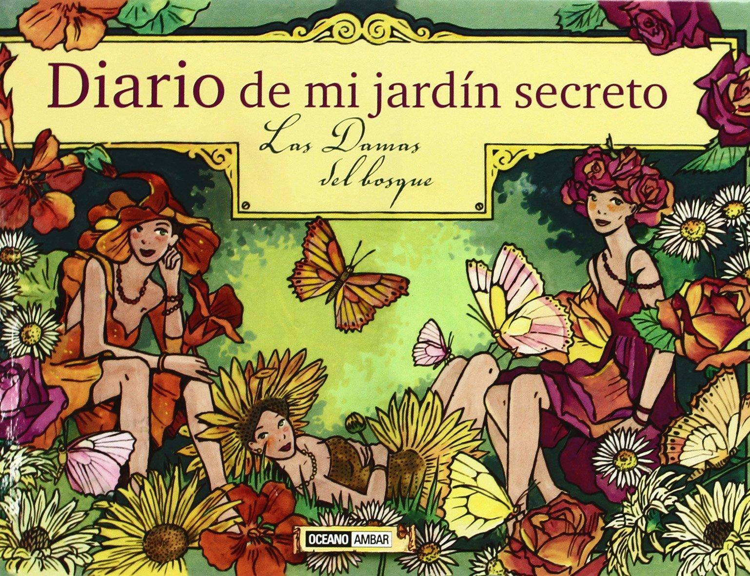 Diario de mi jardín secreto: Agenda de notas y secretos Ilustrados de Núria Arandes 12 dic 2009 Tapa blanda: Amazon.es: Libros