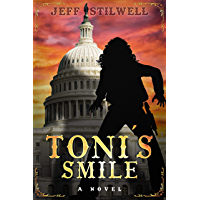 Toni's Smile: A novel about the first Blatina President of the United States (English Edition)