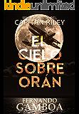 EL CIELO SOBRE ORÁN (Las aventuras del Capitán Riley) (Spanish Edition)