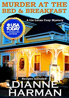 Murder At The Bed & Breakfast: A Liz Lucas Cozy Mystery
