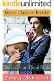 Mail Order Bride: The Heart and Soul Bride (Historical Western Romance)