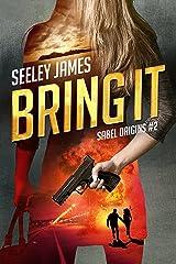 Bring It (Sabel Origins Book 2) Kindle Edition
