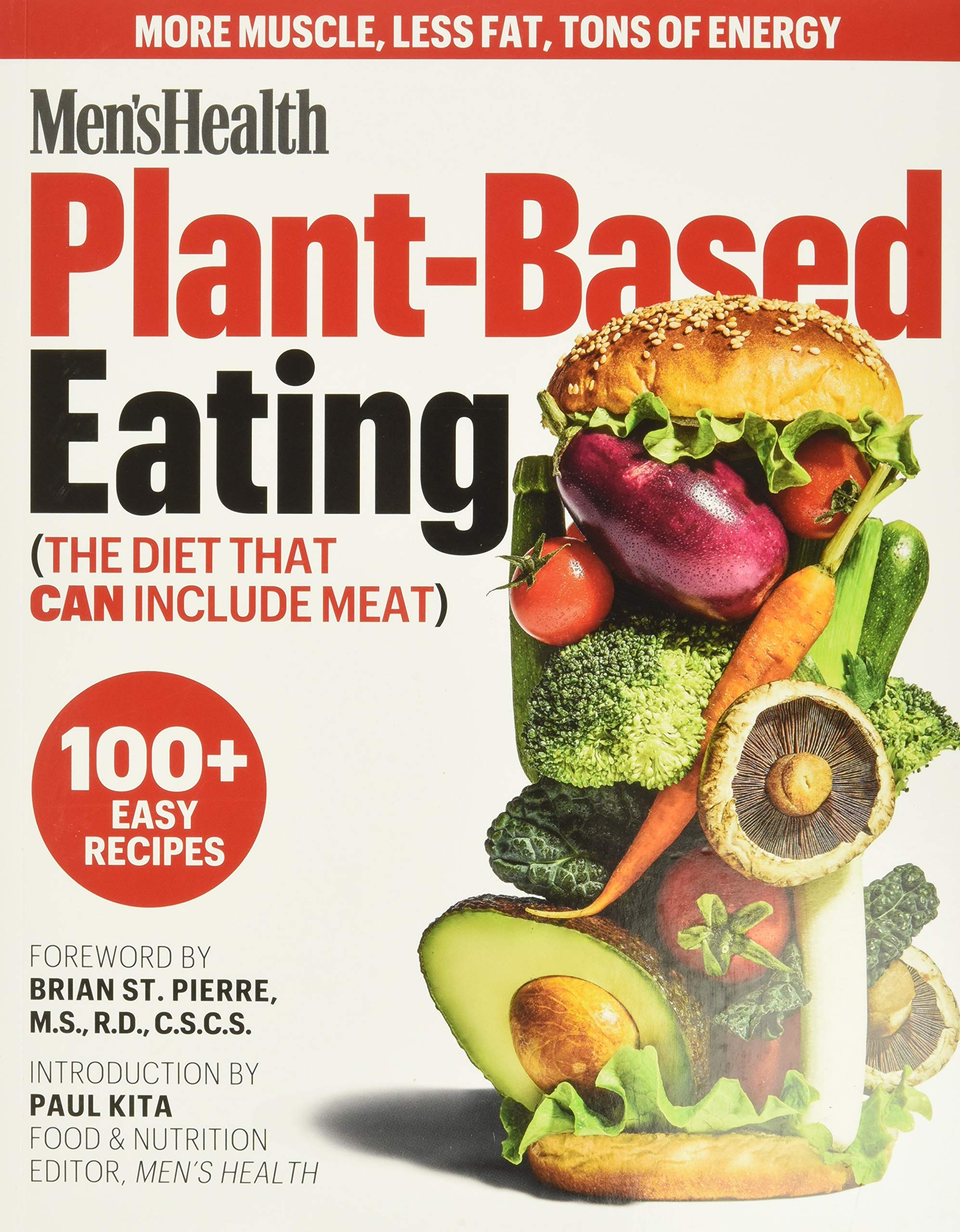 Men's Health Plant-Based Eating: (The Diet That Can Include Meat): Men's  Health, Kita, Paul, St. Pierre RD CSCS, Brian: 9781950785216: Amazon.com:  Books