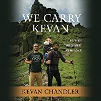 We Carry Kevan: Six Friends. Three Countries. No Wheelchair.