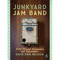 Junkyard Jam Band: DIY Musical Instruments and Noisemakers