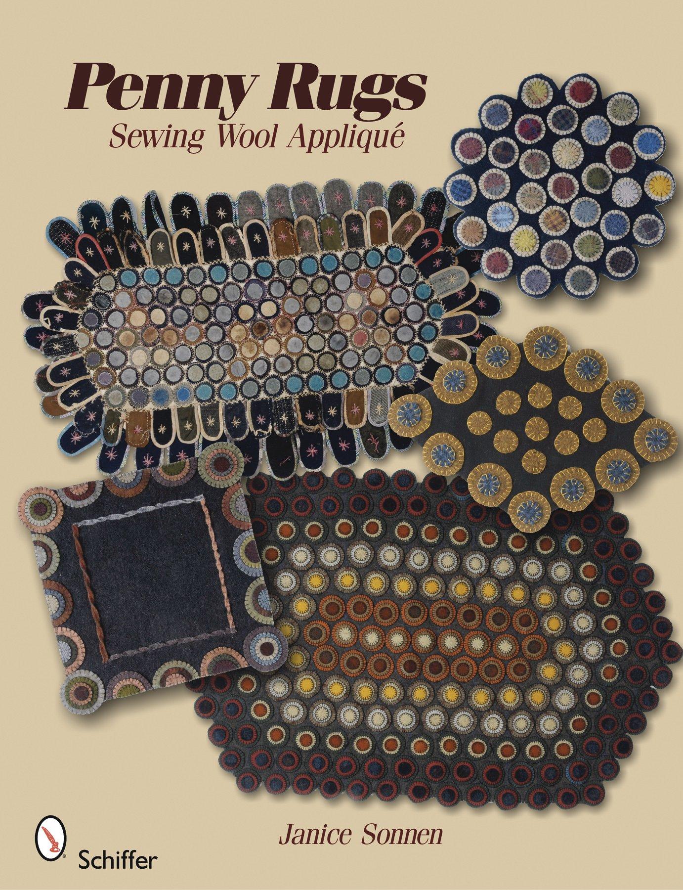 Penny Rugs:  Sewing Wool Applique, Janice Sonnen