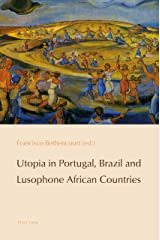 Utopia in Portugal, Brazil and Lusophone African Countries (Reconfiguring Identities in the Portuguese-Speaking World Book 4) (English Edition) eBook Kindle