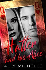 Hatter & His Alice Kindle Edition