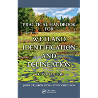 Practical Handbook for Wetland Identification and Delineation (Mapping Science 9)