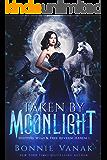 Taken by Moonlight: Shifters Wild & Free Reverse Harem Book 1