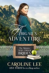 Abigail's Adventure: a Sunset Valley story (The Alphabet Mail-Order Brides Book 1) Kindle Edition