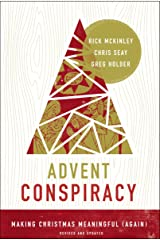 Advent Conspiracy: Making Christmas Meaningful (Again) Kindle Edition