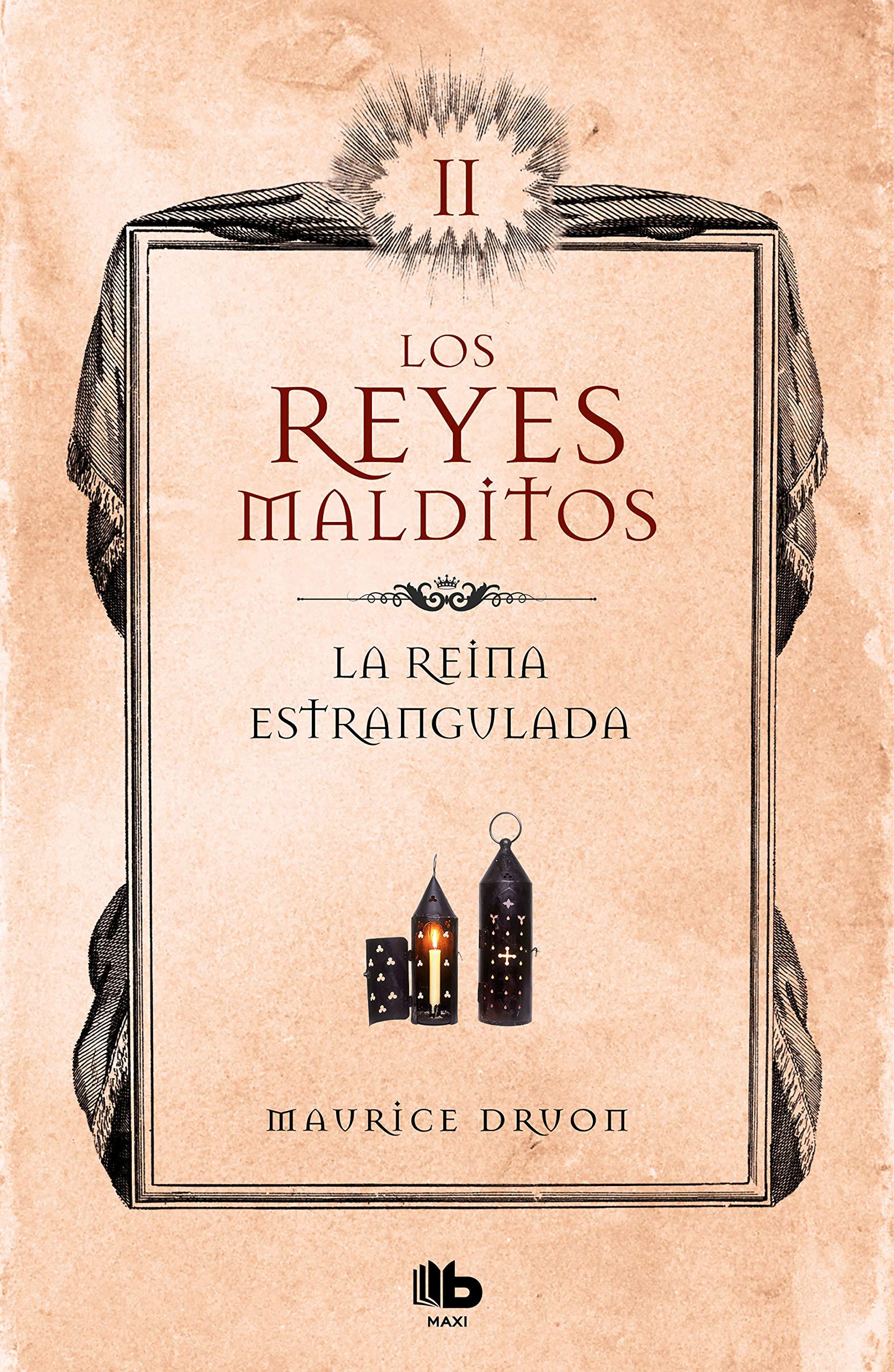 La reina estrangulada (Los Reyes Malditos 2): Amazon.es: Druon, Maurice, Mª GUADALUPE OROZCO BRAVO;: Libros
