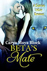 Beta's Mate (The Siberian Volkov Pack Romance Book 8) Kindle Edition