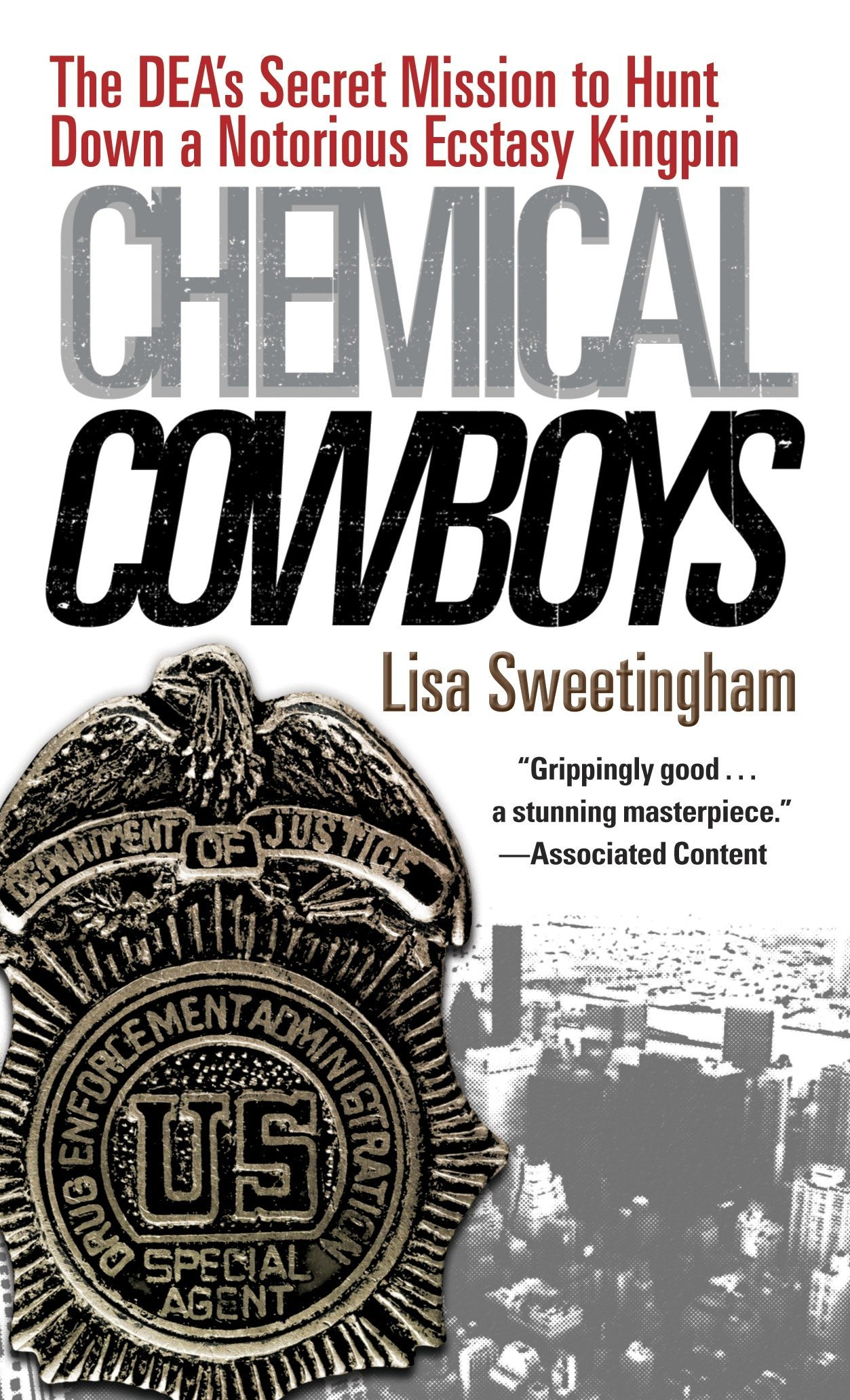 Read Online Chemical Cowboys: The DEA's Secret Mission to Hunt Down a Notorious Ecstasy Kingpin PDF