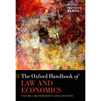 The Oxford Handbook of Law and Economics: Volume I: Methodology and Concepts (Oxford Handbooks in Economics) (English Edition)