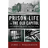 Prison Life in the Old Capitol: Reminiscences of the Civil War