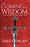 The Coming of Wisdom (The Seventh Sword Book 2)