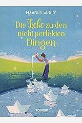 Die Liebe zu den nicht perfekten Dingen (German Edition) eBook Kindle