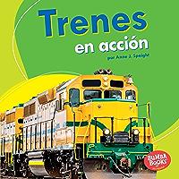 Trenes en acción (Trains on the Go) (Bumba Books ® en español — Máquinas en acción (Machines That Go)) (Spanish Edition)