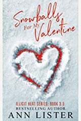 Snowballs For My Valentine (Illicit Heat Book 4) Kindle Edition