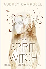 The Spirit Witch (Bewitchment Book 1) Kindle Edition