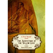 The Adventure of the Yellow Coat: A classic Sherlock Holmes pastiche Apr 7, 2016