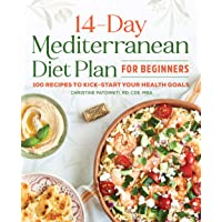 The 14 Day Mediterranean Diet Plan for Beginners: 100 Recipes to Kick-Start Your...