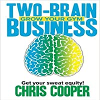 Two-Brain Business: Grow Your Gym