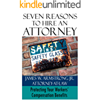 Seven Reasons to Hire an Attorney: Protecting Your Workers' Compensation Benefits
