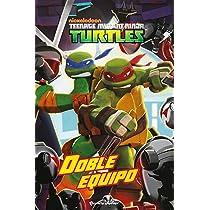Las Tortugas Ninja. Doble equipo: Amazon.es: Las Tortugas ...