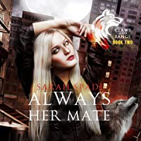 Always Her Mate: Claws and Fangs, Book 2