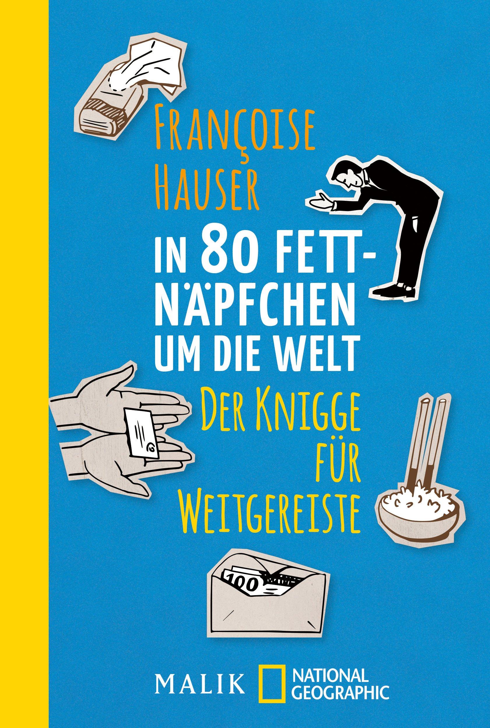 In 80 Fettnäpfchen um die Welt: Der Knigge für Weitgereiste Taschenbuch – 1. Juni 2016 Françoise Hauser NG Taschenbuch 3492405983 Arabische Halbinsel
