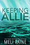Keeping Allie (Breaking Away #3)