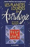 LES PLANETES LOURDES EN ASTROLOGIE ET LEURS TRANSITS. 2ème édition