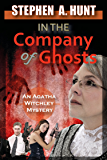 In the Company of Ghosts (novella 1 of the In the Company of Ghosts thriller series). (The Agatha Witchley Series)
