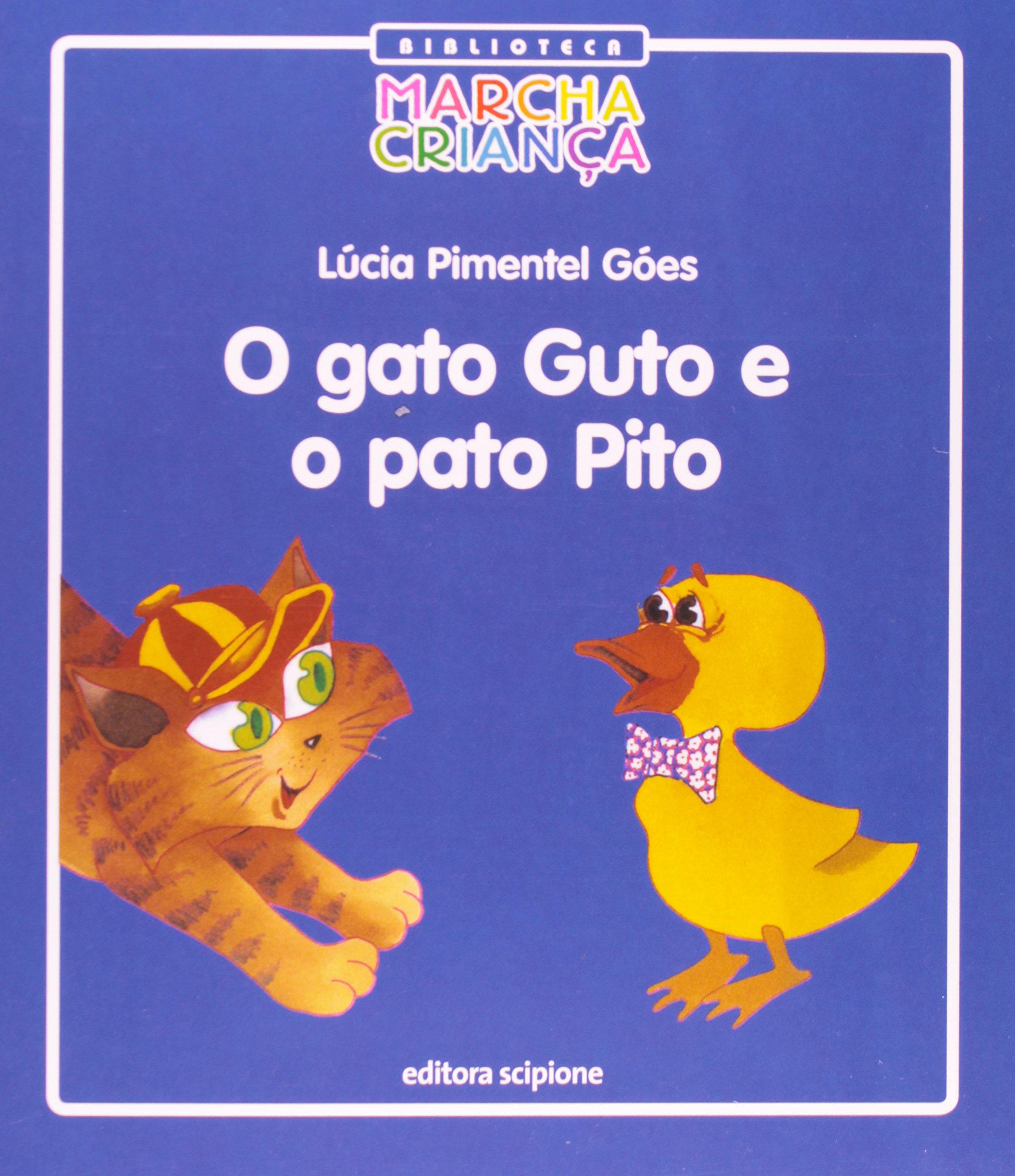 O Gato Guto E O Pato Pito (Portuguese Brazilian) Paperback – 2011
