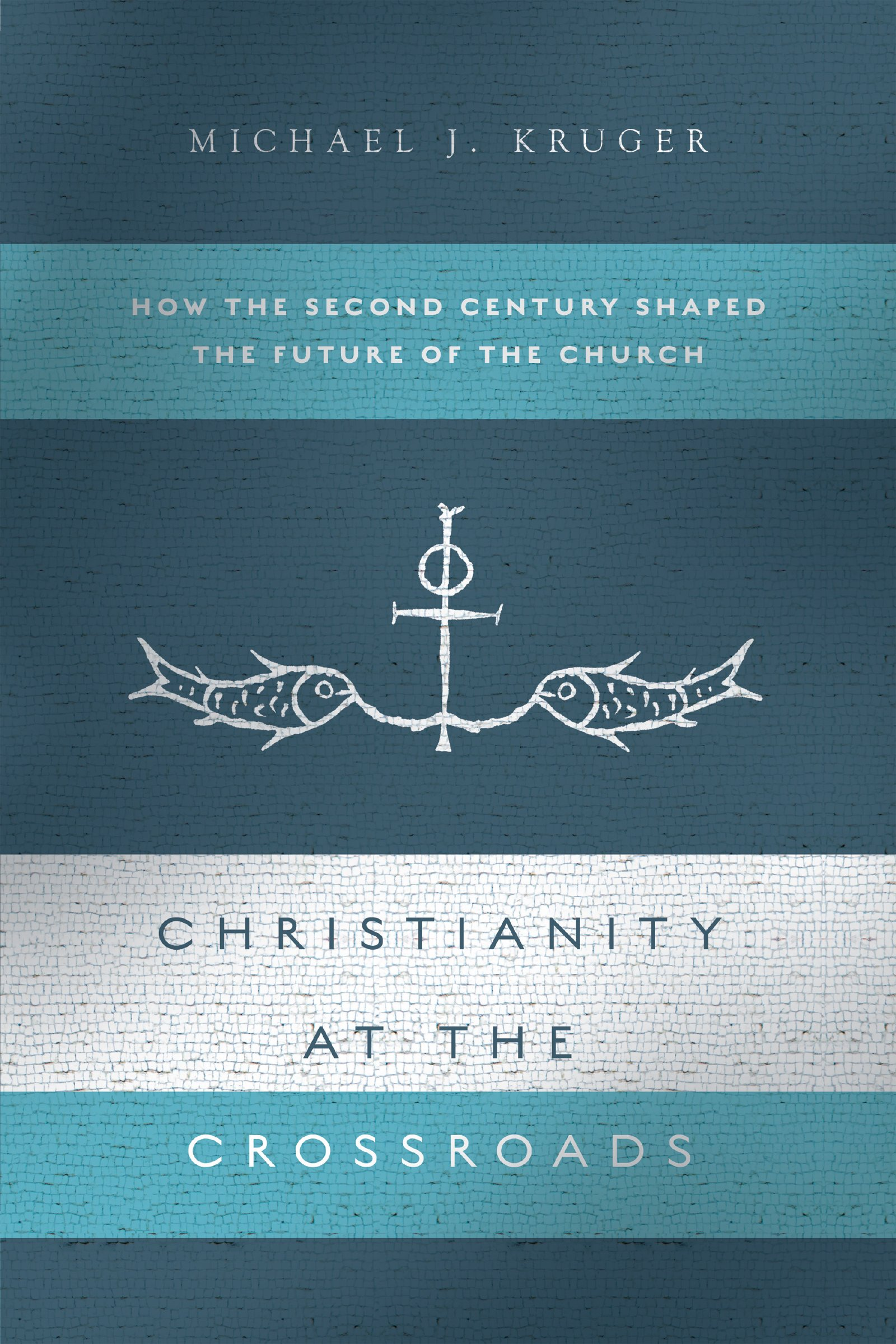 Christianity at the Crossroads: How the Second Century Shaped the Future of the Church pdf epub